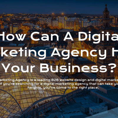 How Can A Digital Marketing Agency Help Your Business?