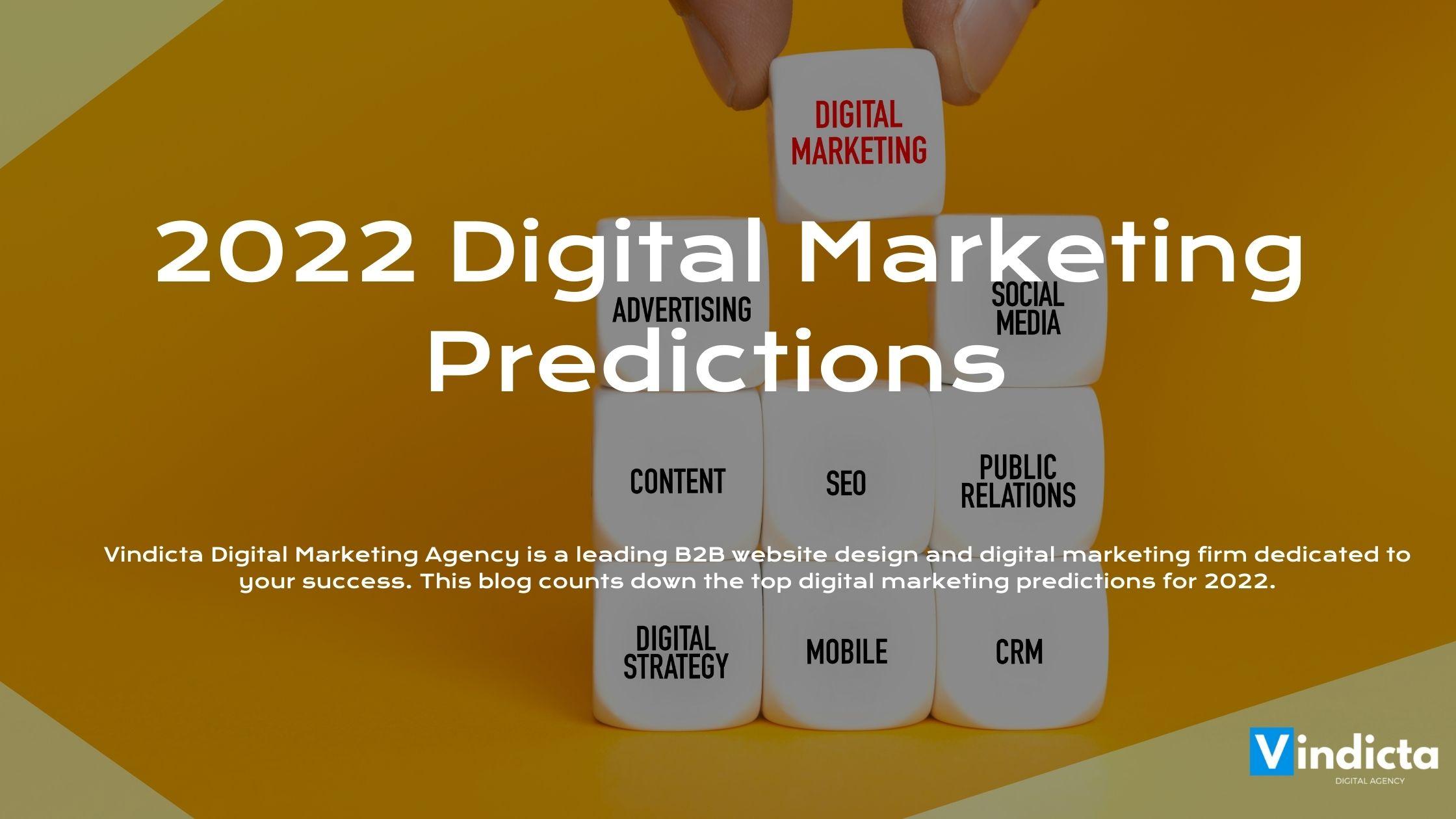 2022 Digital Marketing Predictions