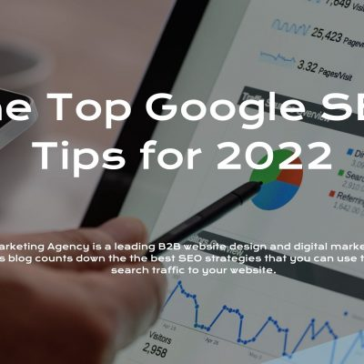 The Top Google SEO Tips for 2022